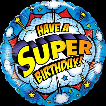"""Have a super birthday!"" Folienballon"